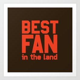 Best Fan In The Land Art Print