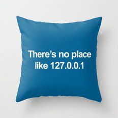 No Place Like 127.0.0.1 Geek Quote Throw Pillow