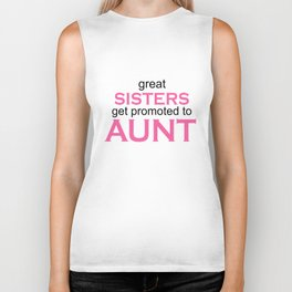 Great sisters get promoted to aunt ORIGINAL design custom great for a fun pregnancy announcement pre Biker Tank