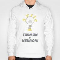 onward Hoodies featuring Turn On a Neuron by Bill Nihilist