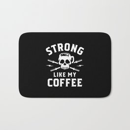 Strong Like My Coffee Bath Mat