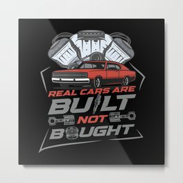 Real Cars Are Build Not Bought Car Tuning Tuner Metal Print