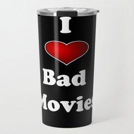 I (Love/Heart) Bad Movies print by Tex Watt Travel Mug