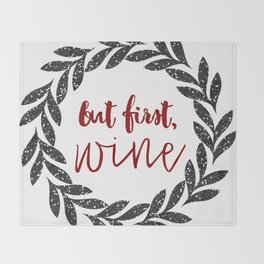 But First Wine 01 Throw Blanket