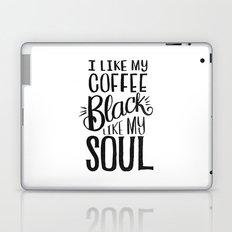 I LIKE MY COFFEE BLACK LIKE MY SOUL Laptop & iPad Skin