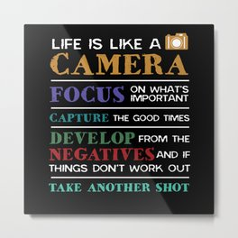 Life Is Like A Camera Photography Photographer Metal Print