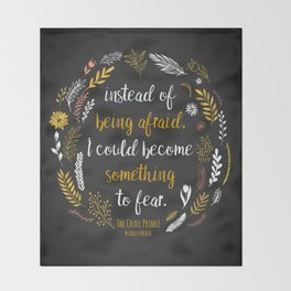 The Cruel Prince Quote Holly Black Throw Blanket