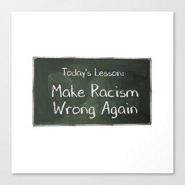 Make Racism Wrong Again Chalkboard Canvas Print