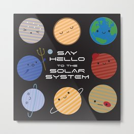 Say Hello to the Solar System Metal Print