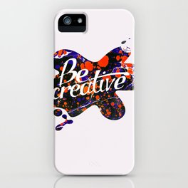 Be creative iPhone Case