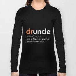 druncle like a dad only drunker father dad Long Sleeve T-shirt