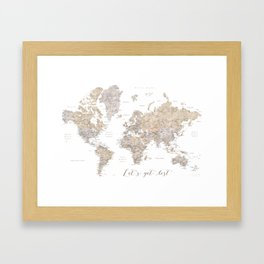 Let's get lost world map with cities in neutral watercolor Framed Art Print