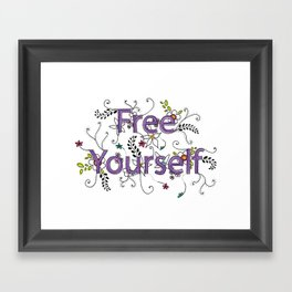 Free Yourself Framed Art Print