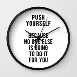 Inspiring - Push Yourself Motivational Quote Wall Clock