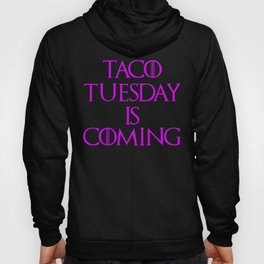 Funny Taco Tuesday Is Coming Design Women Hoody