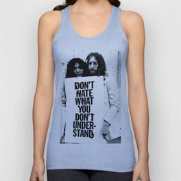 DON'T HATE WHAT YOU DON'T UNDERSTAND  Unisex Tank Top