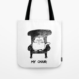 My Chair!  (Black and white) Tote Bag