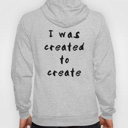 I was created to create Hoody