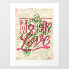 THIS MODERN LOVE Art Print