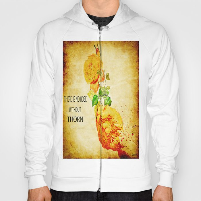 There is no rose without  thorn Hoody