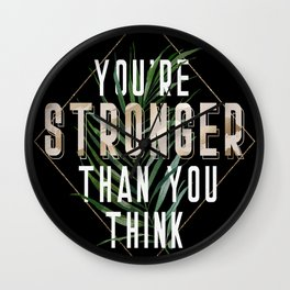 You're Stronger Than You Think Wall Clock