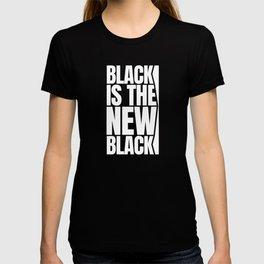 Black is the New Black T-shirt