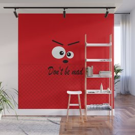 Don't get angry Wall Mural
