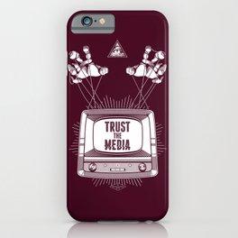 Trust The Media iPhone Case