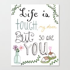 Life is Tough Canvas Print