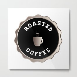 Round Roasted Coffee Sign Metal Print