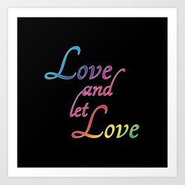 Love and let Love Art Print