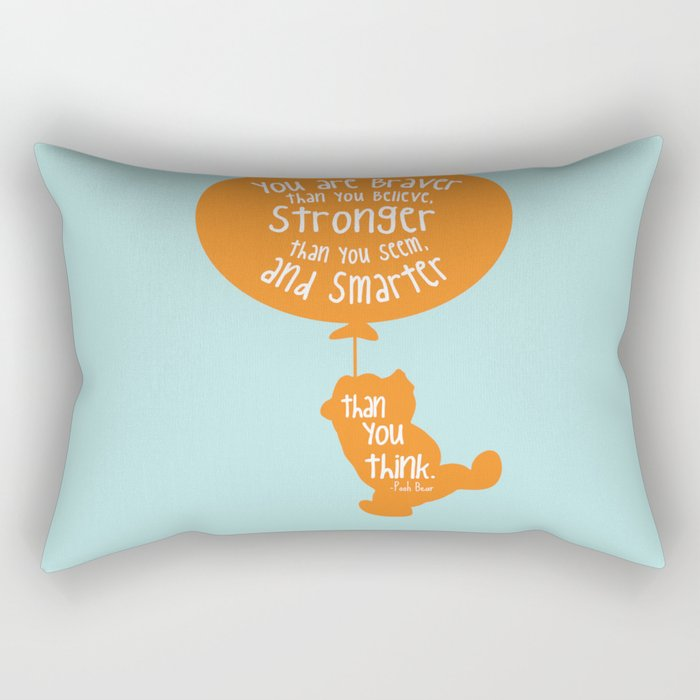 You are Braver than you Believe, Stronger than you Seem and Smarter than you think - Winnie the Pooh Rectangular Pillow