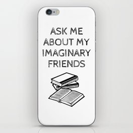 Ask Me About My Imaginary Friends iPhone Skin