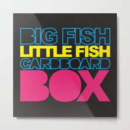 Big Fish Rave Quote Metal Print