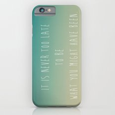 It is never too late  iPhone 6s Slim Case