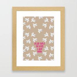 AD: Dead Dove DO NOT EAT!! Framed Art Print