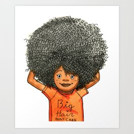 Big Hair don't care Art Print