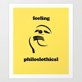 Feeling Philoslothical Art Print