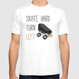 Skate Hard, Turn Left T-shirt