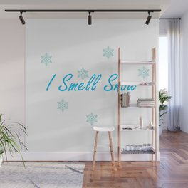I SmeIl Snow Wall Mural