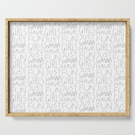 Girls Just Wanna Have Fun on White Serving Tray
