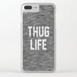 Thug Life - dark Clear iPhone Case