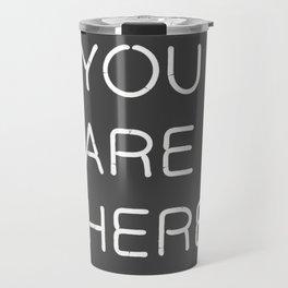 You Are Here-Neon Lights Travel Mug
