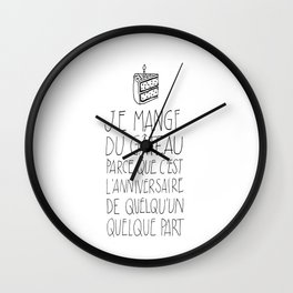 Funny French Quote, about eating a Cake. Wall Clock