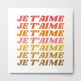 Je T'aime - French for I Love You in Warm Red, Orange, and Yellow Colors Metal Print