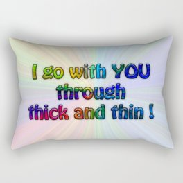 I go with you..... #funny saying Rectangular Pillow