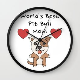 World's Best Pit Bull Mom   Cute Dog Mother Design Wall Clock