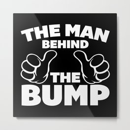 The Man Behind The Bump Quote Metal Print