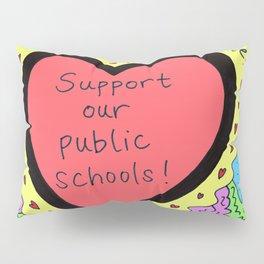 Support Our Public Schools Pillow Sham