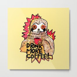 sloth drink more coffee Metal Print